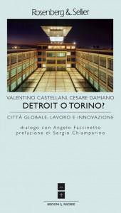 """Valentino Castellani - Cesare Damiano """"DETROIT o TORINO?"""""""